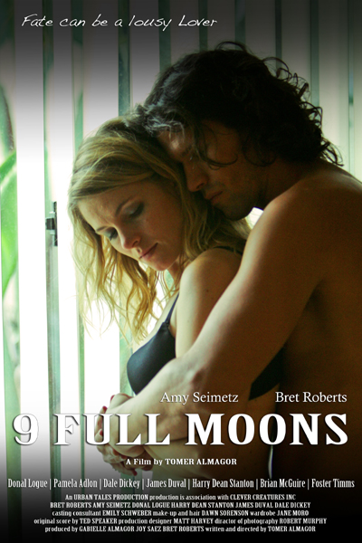 9 Full Moons starring Amy Seimetz and Bret Roberts, written and directed by Tomer Almagor and Produced by Gabrielle Almagor.